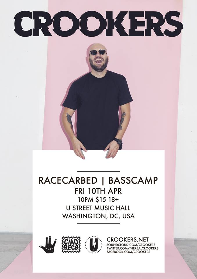 Crookers with Racecarbed and Basscamp at U Street Music Hall