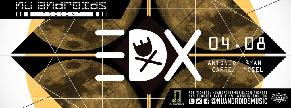 Nu Androids Presents: EDX with Antonio Carpe & Ryan Mosel at Flash