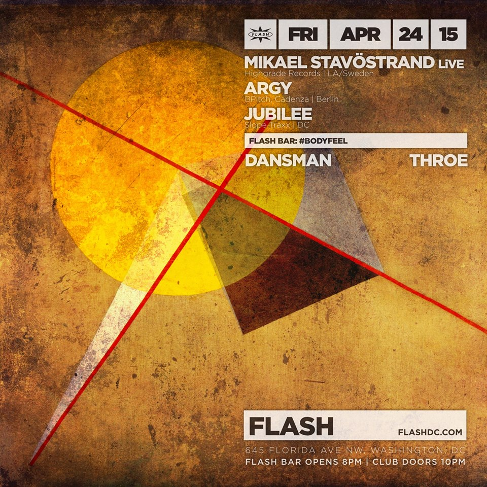 Mikael Stavöstrand (LiVE), Argy and Jubilee at Flash, wth #BODYFEEL with Dansman & Throe in the Flash Bar