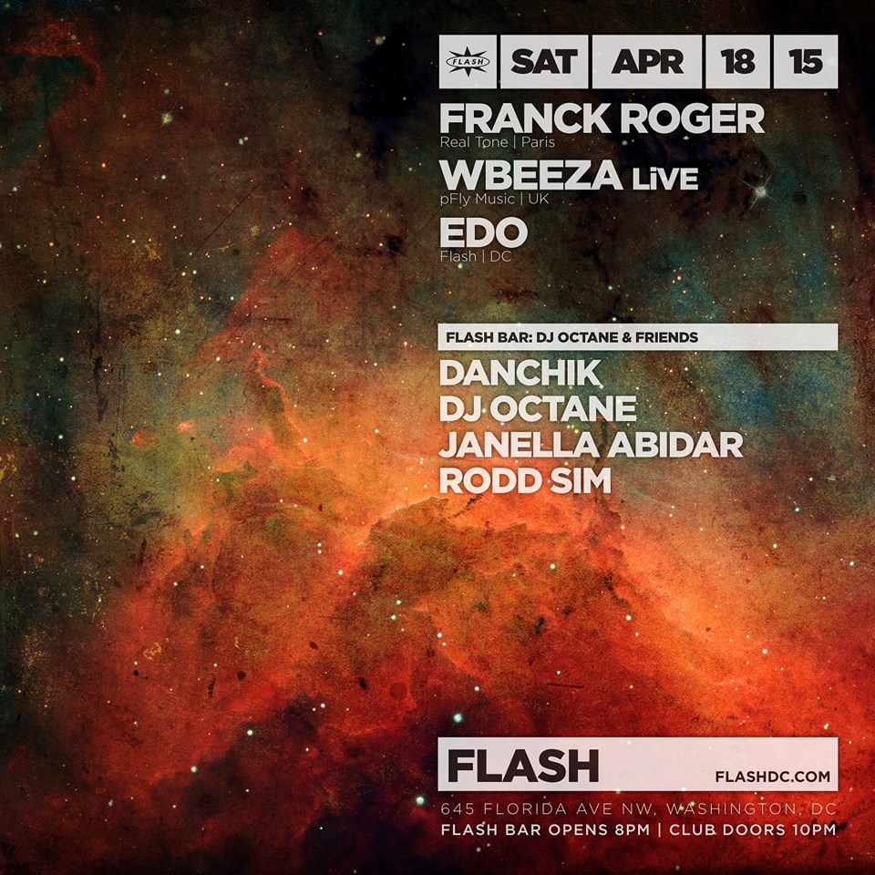 Franck Roger, Wbeeza (LiVE) & Edo at Flash, with DJ Octane, Danchik, Janella Abidar & Rodd Simm in the Flash Bar