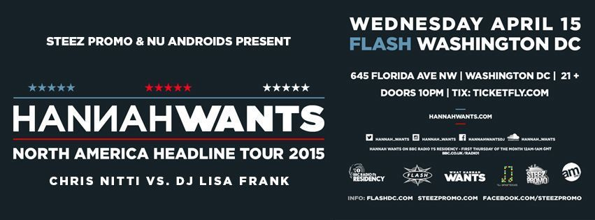 Steez Promo & Nu Androids present Hannah Wants with Chris Nitti vs. DJ Lisa Frank at Flash