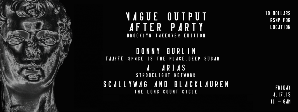 Vague Output After Party Brooklyn Takeover Edition at Secret Location, Baltimore