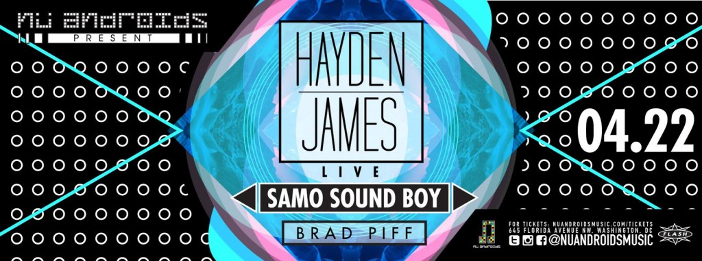Nü Androids Presents Hayden James LIVE w/ Samo Sound Boy at Flash