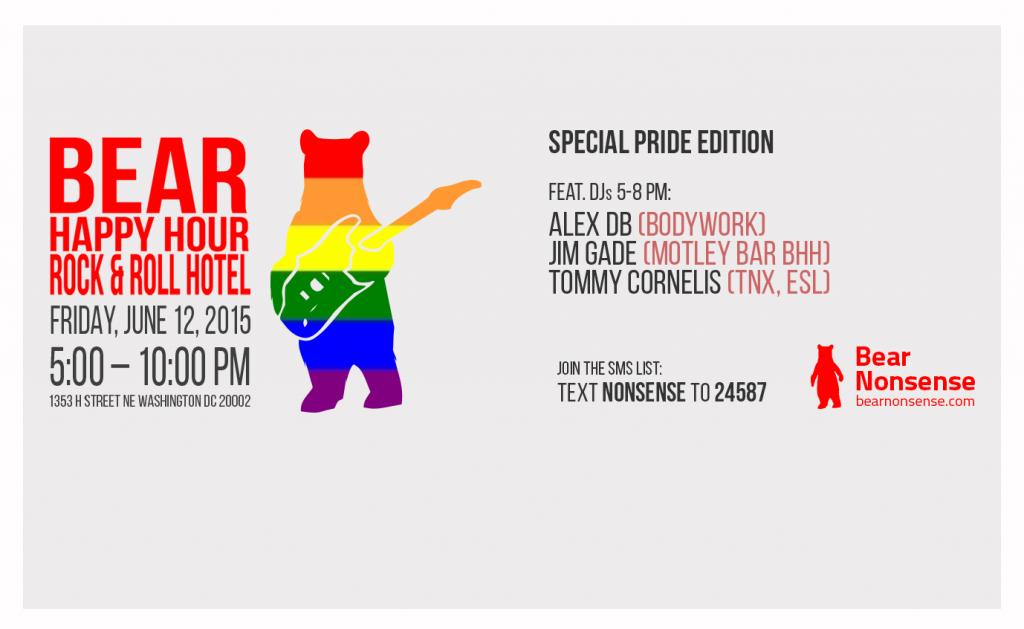 Bear Nonsense Bear Happy Hour - PRIDE June 12 feat. Alex DB, Jim Gade, Tommy Cornelis at Rock & Roll Hotel