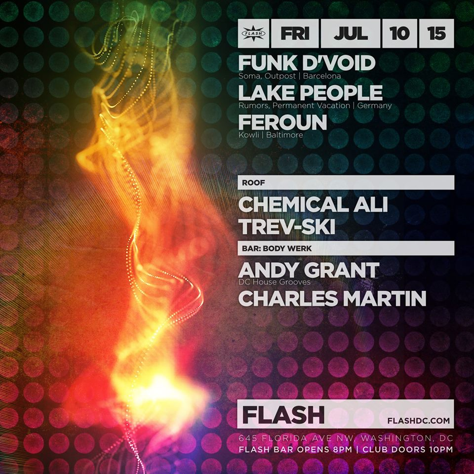 Funk D'Void (Barcelona) and Lake People (Germany) with Feroun at Flash, with Andy Grant & Charles Martin in the Flash Bar, and Chemical Ali & Trev-ski on the Flash Rooftop