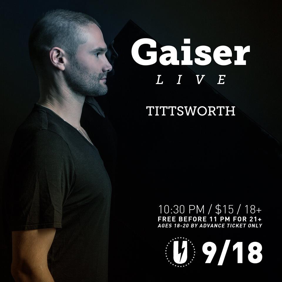 Gaiser (Live) with Tittsworth at U Street Music Hall