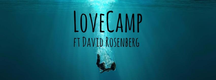 LoveCamp: Ft David Rosenberg & Daivik at The Embassy Row Hotel