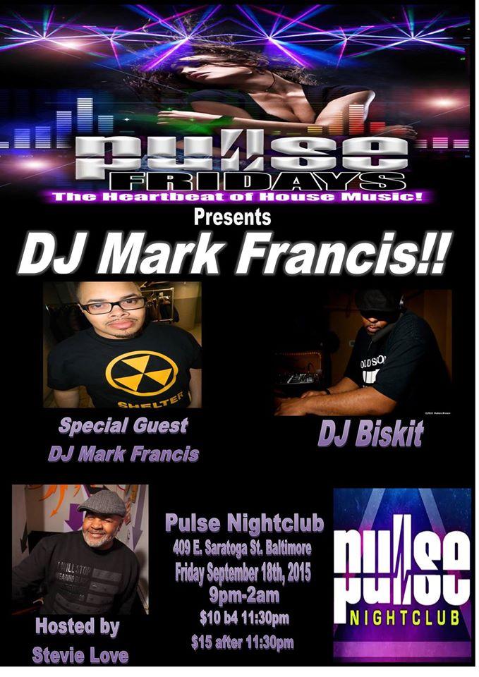 Pulse Fridays presents DJ Mark Francis at Pulse Nightclub, Baltimore