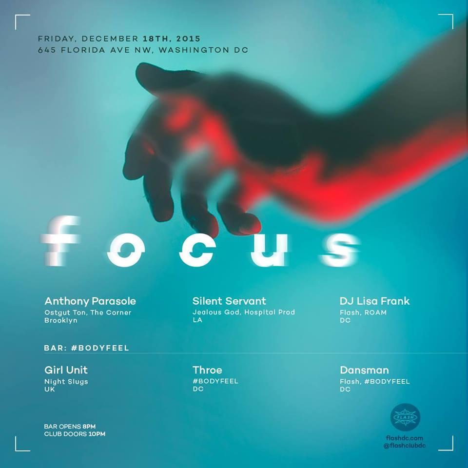 FOCUS: Anthony Parasole, Silent Servant, DJ Lisa Frank at Flash, with #BODYFEEL ft. Girl Unit (Night Slugs), Throe & Dansman at Flash