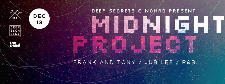 Midnight Project with Frank & Tony, Jubilee and R&B at Secret Location