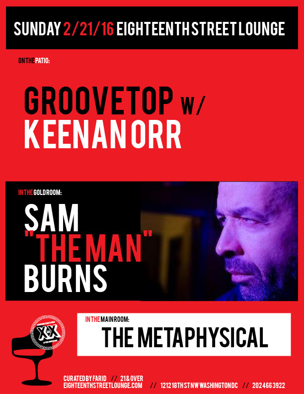 """ESL Sunday with Sam """"The Man"""" Burns, The Metaphysical and Groovetop featuring Keenan Orr at Eighteenth Street Lounge"""