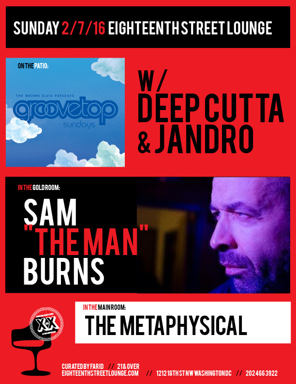 "ESL Sunday with Sam ""The Man"" Burns, The Metaphysical and Groovetop #NOSOFTBEATS Edition with Deepcutta and Sandro at Eighteenth Street Loun"