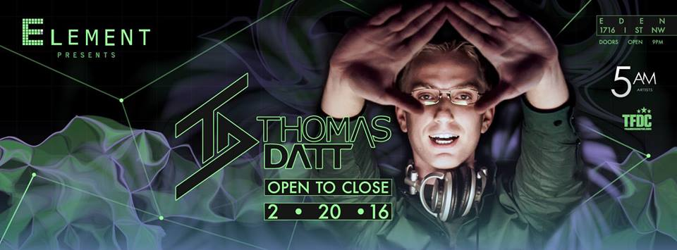 Element presents: Thomas Datt - Open to Close at Eden Lounge DC