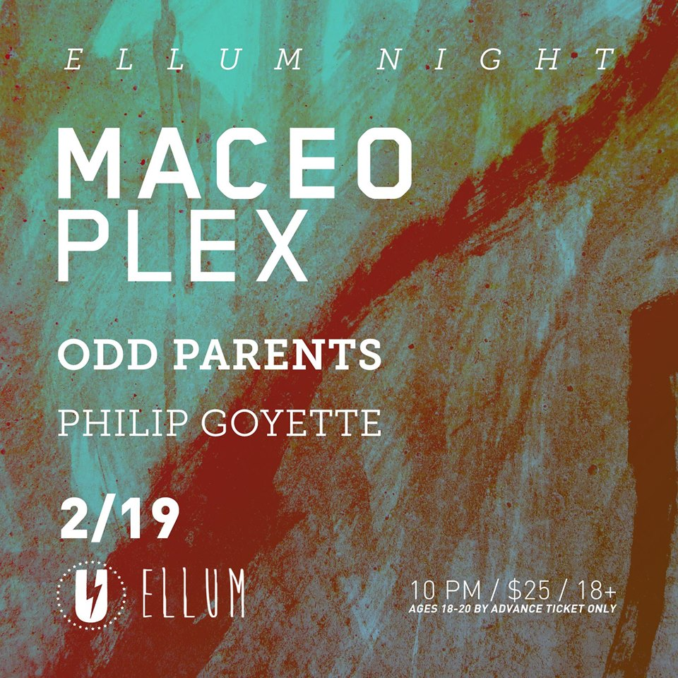 Ellum Night: Maceo Plex with Odd Parents, Philip Goyette at U Street Music Hall