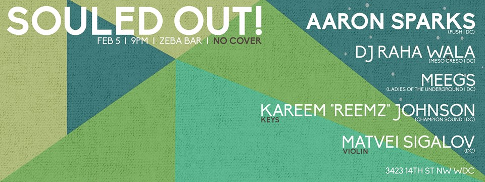 Souled Out! feat. Aaron Sparks, Meegs, Raha Wala, Reemz & Matvei Sigalov at Zeba Bar