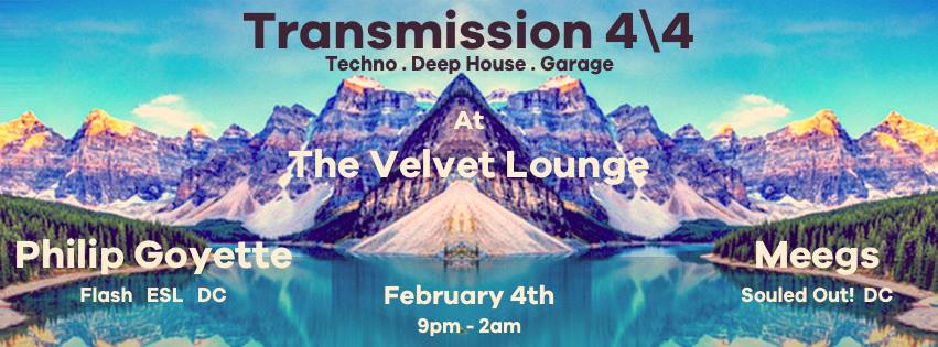 Transmission 4|4 with Philip Goyette & Meegs at Velvet Lounge