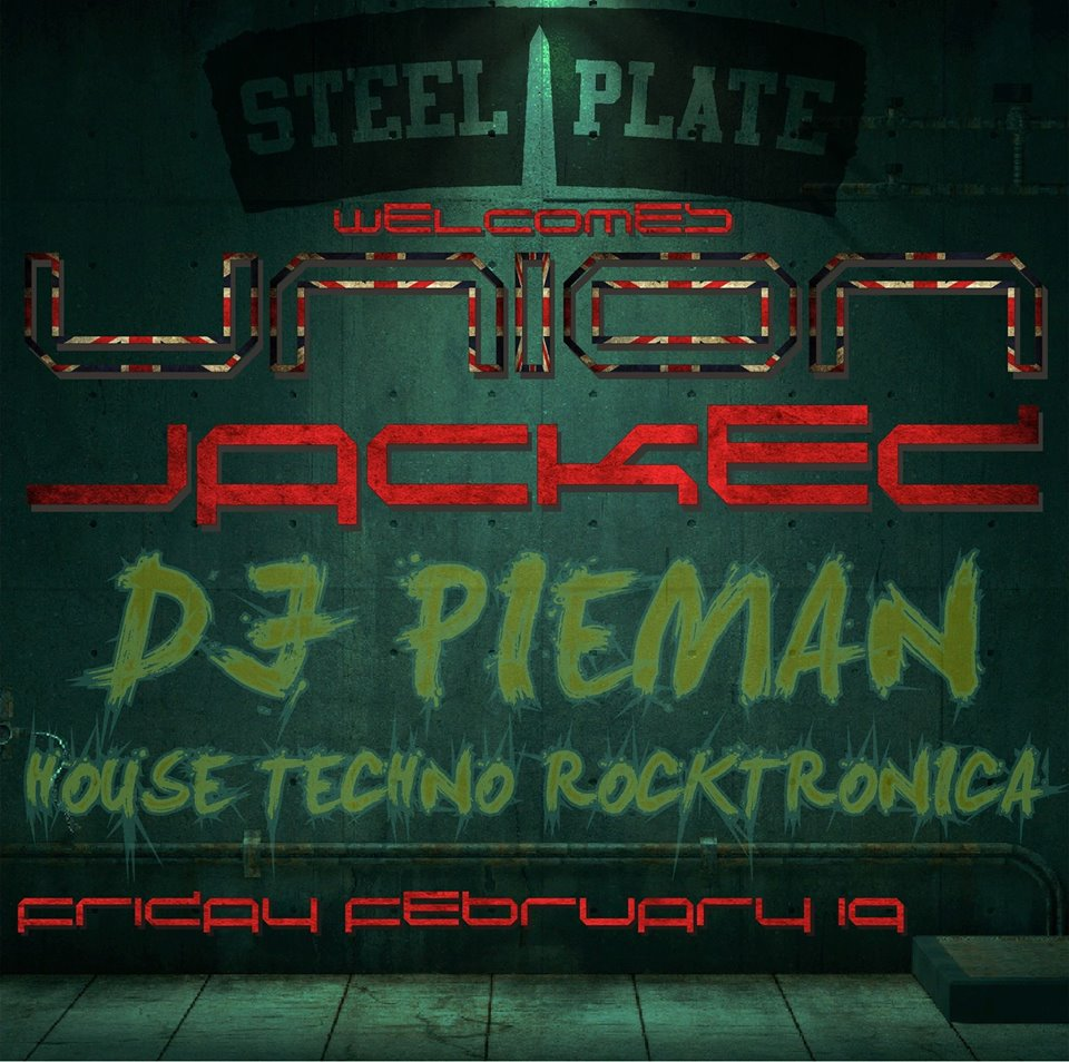 Union Jacked with DJ Pieman at Steel Plate