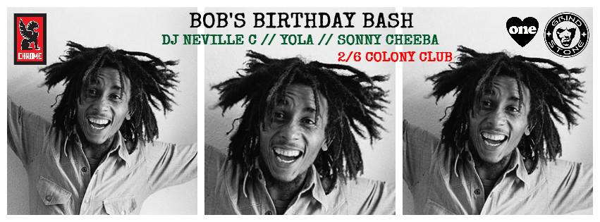 Bob's Birthday Bash w/ DJ Neville C, Yola, & Sonny Cheeba of the Empresarios at The Colony Club
