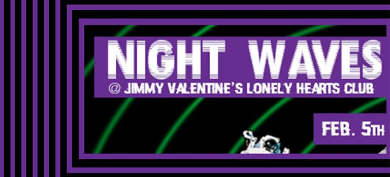 Night Waves at Jimmy Valentine's Lonely Hearts Club