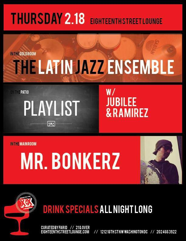 ESL Thursday featuring Playlist with Jubilee aka Maurica & Ramirez, Mr Bonkerz and The Latin Jazz Ensemble at Eighteenth Street Lounge