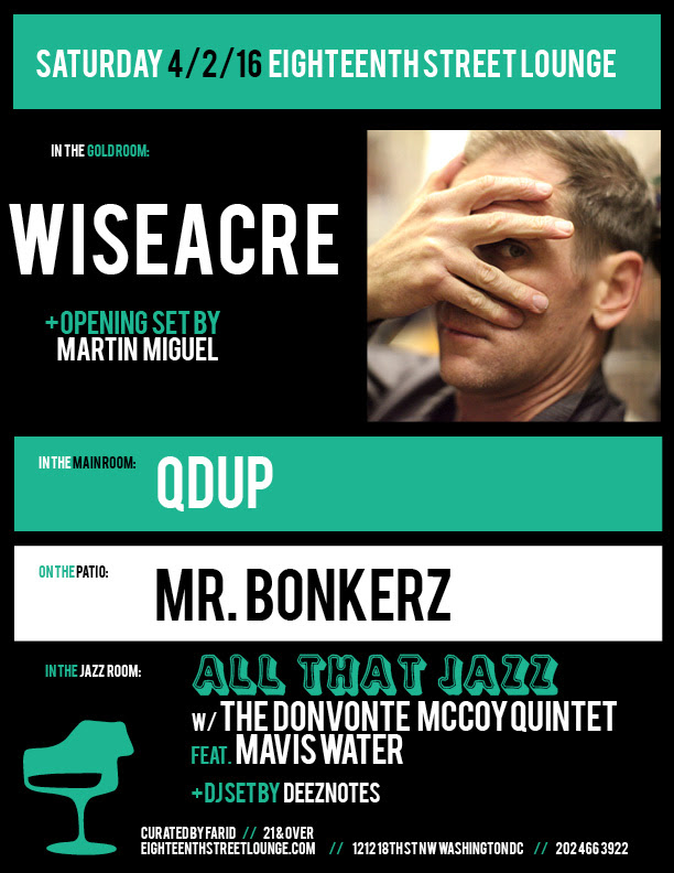 ESL Saturday with Wiseacre, Martín Miguel, Qdup, Mr Bonkerz and Deeznotes at Eighteenth Street Lounge
