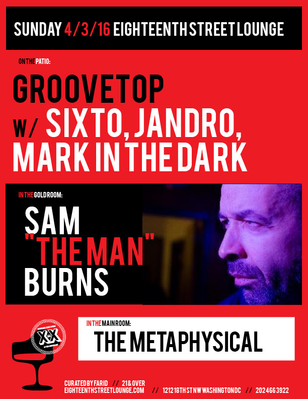 "ESL Sunday with Sam ""The Man"" Burns, The Metaphysical and Groovetop with Mark in the Dark, Jandro and Sixto at Eighteenth Street Lounge"