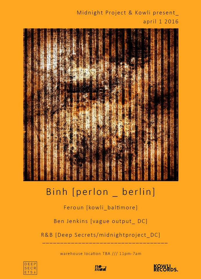 Midnight Project and Kowli goes Perlon: Binh(Berlin), Feroun, Ben Jenkins and R&B at Secret Location, Baltimore