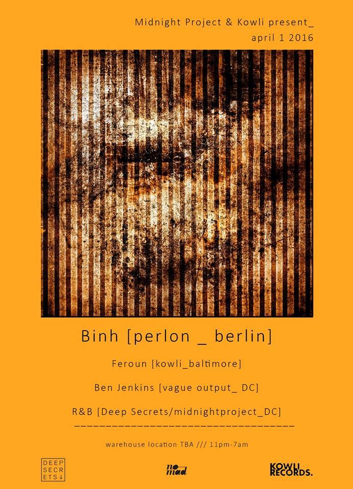 Midnight Project and Kowli goes Perlon: Binh(Berlin), Feroun, Ben Jenkins and R&B at Secret Location, Baltimore
