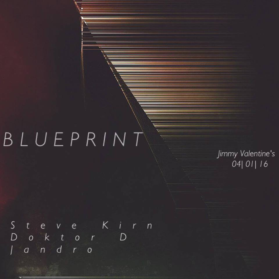 BLUEPRINT w/ Steve Kirn, Doktor D and Jandro at Jimmy Valentine's Lonely Hearts Club