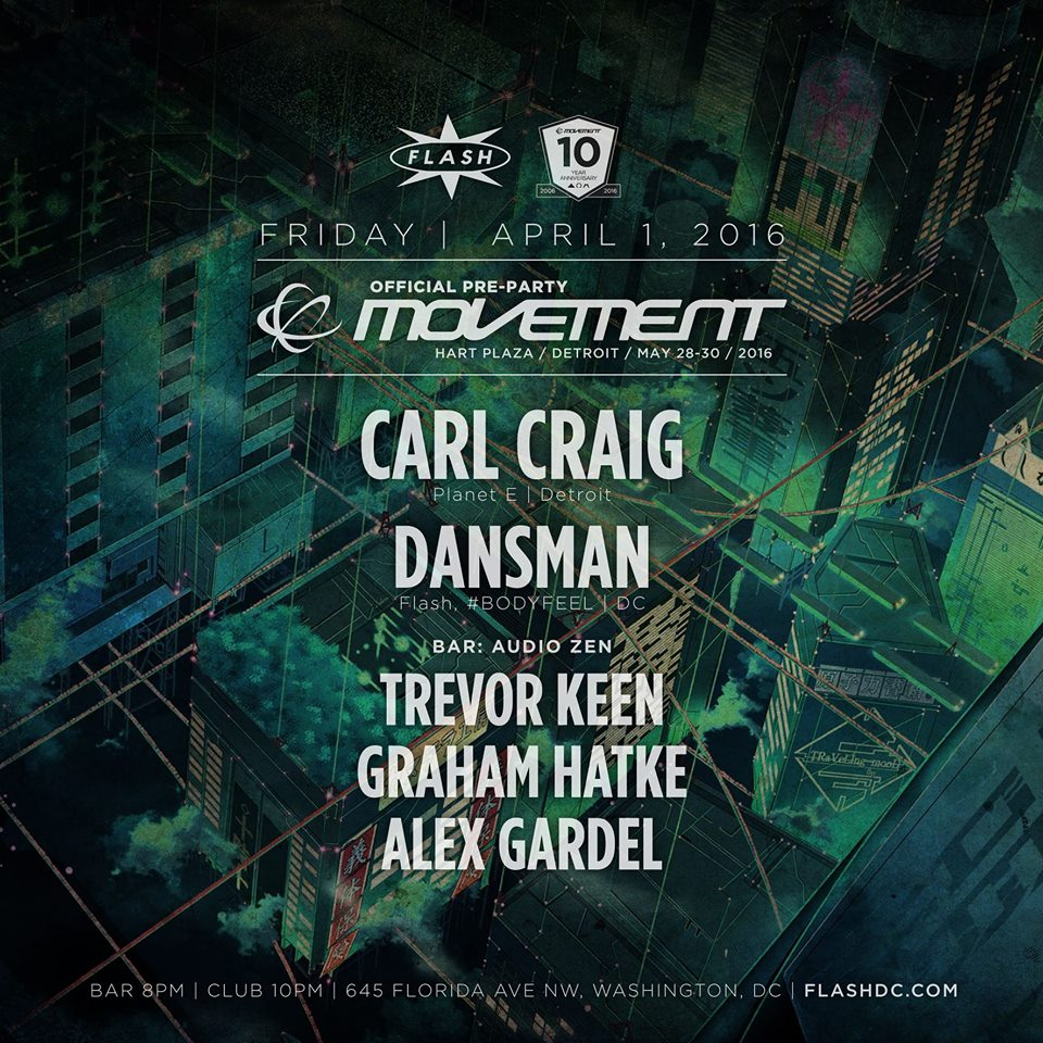 Official Movement Pre-Party: Carl Craig and Dansman at Flash, with Audio Zen featuring Alex Gardel, Graham Hatke and Trevor Keen in the Flash Bar