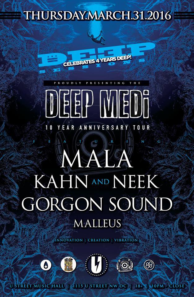 Deep Medi 10 Year Anniversary with Mala, Kahn & Neek, Gorgon Sound and Malleus at U Street Music Hall
