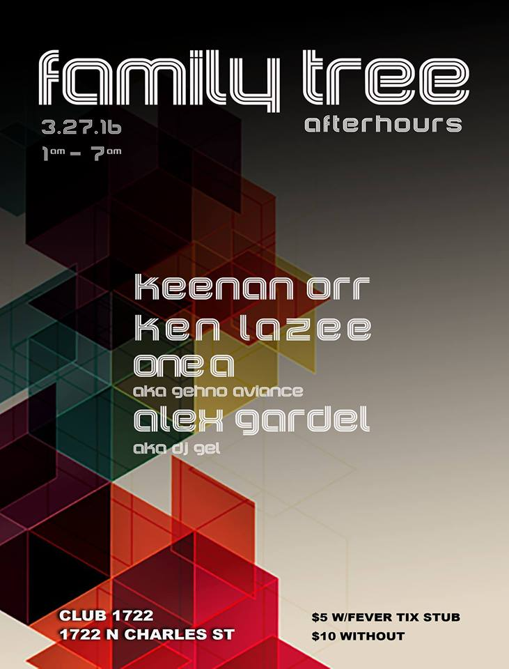 Family Tree Afterhours w/ Keenan, Ken Lazee, Gehno Aviance & Alex Gardel at Club 1722, Baltimore