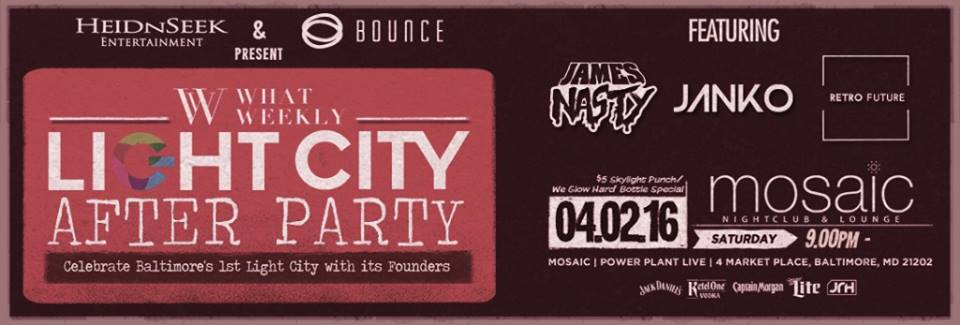 What Weekly's Light City After Party w/ DJ's James Nasty, Janko & Retro Future at Mosaic Nightclub & Lounge