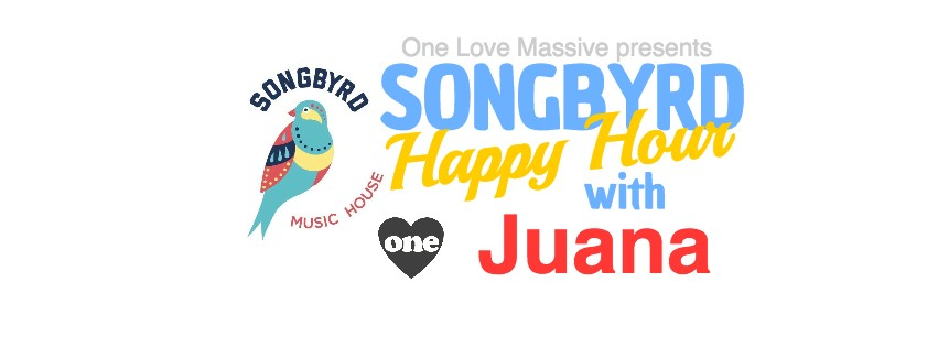 One Love Massive presents: A Songbyrd Happy Hour w/ Juana at Songbyrd Music House & Cafe