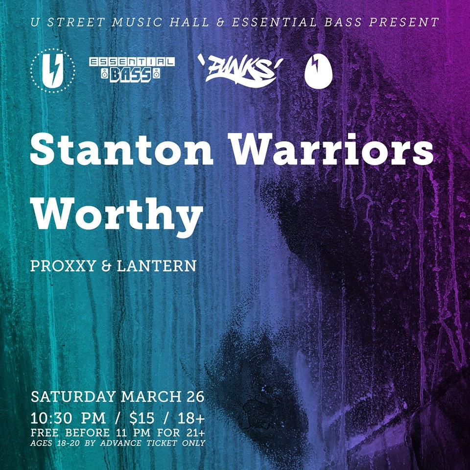 Stanton Warriors with Worthy, Proxxy & Lantern at U Street Music Hall