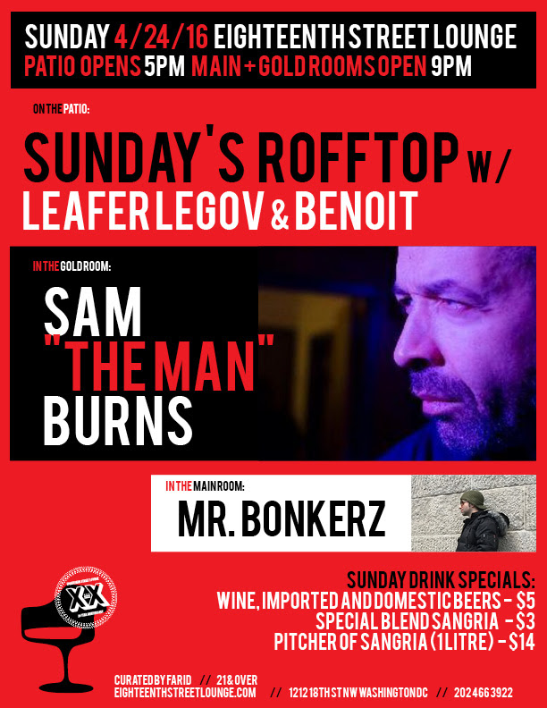 "ESL Sunday with Sunday's Rooftop featuring Leafar Legov [live] and Chris Nitti, Sam ""The Man"" Burns and Mr Bonkerz at Eighteenth Street Lounge"