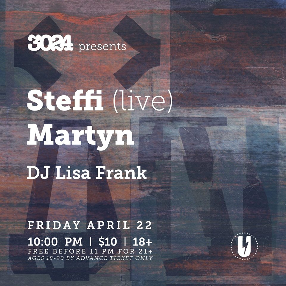 3024 presents Steffi, Martyn and DJ Lisa Frank at U Street Music Hall