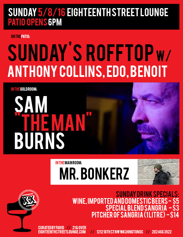 ESL Sunday with Sam The Man Burns, Mr Bonkerz and Sunday's Rooftop with Anthony Collins, Edo, Benoit at Eighteenth Street Lounge