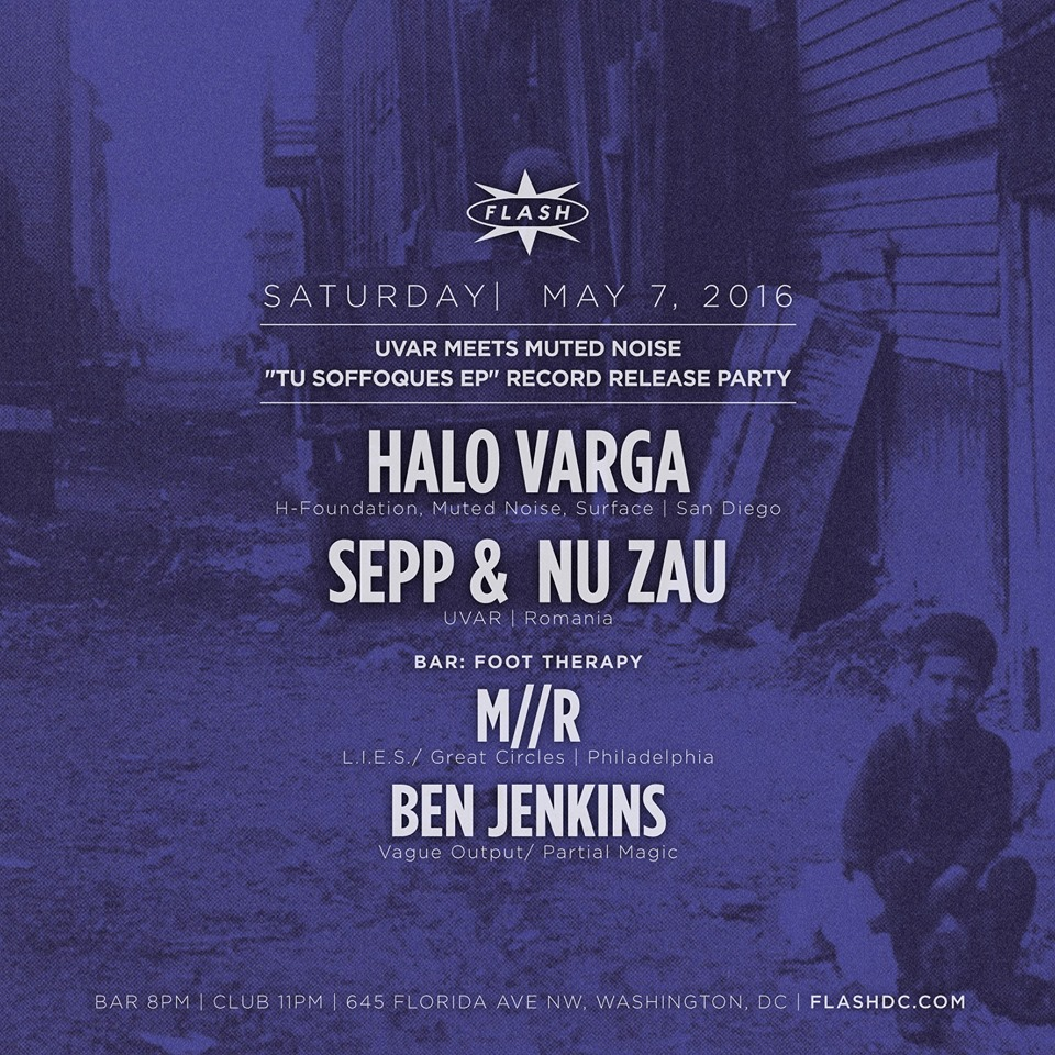 Romanian UVAR Meets Muted Noise: Nu Zau, Sepp and Halo Varga at Flash, with Foot Therapy ft. M//R and Ben Jenkins in the Flash Bar
