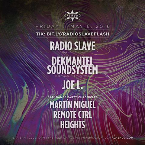 Radio Slave, Dekmantel Soundsystem, Joe L at Flash, with Dance Party Chronicles featuring Martín Miguel, Remote Ctrl and Heights in the Flash Bar
