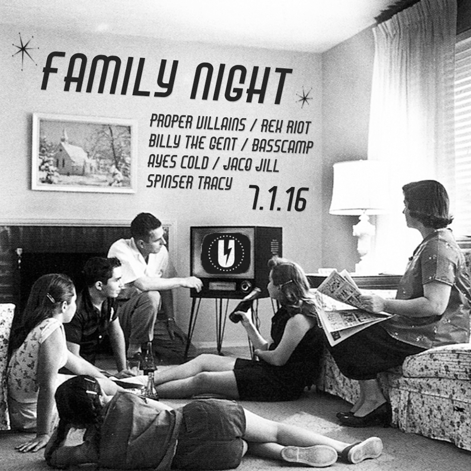 Family Night: Billy the Gent, Proper Villains, Spinser Tracy, Ayes Cold, Rex Riot, Basecamp & Jacq Jill at U Street Music Hall
