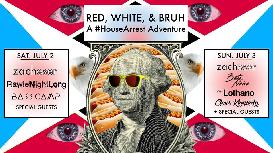 Red, White and Bruh: A #HouseArrest Adventure with Zacheser, RawleNightLong, Basecamp and special guests at Rock'n'Roll Hotel