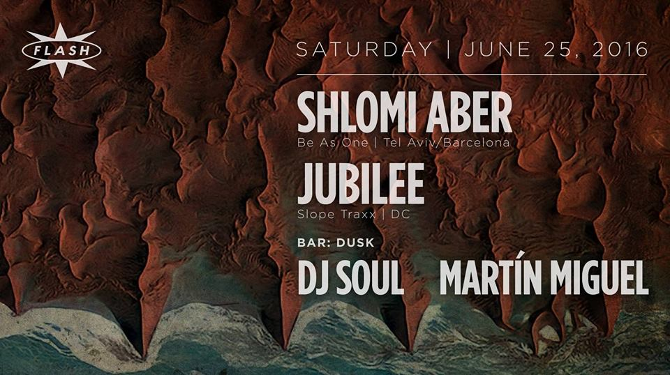 Shlomi Aber & Jubilee at Flash, with Dusk featuring DJ Soul & Martín Miguel in the Flash Bar