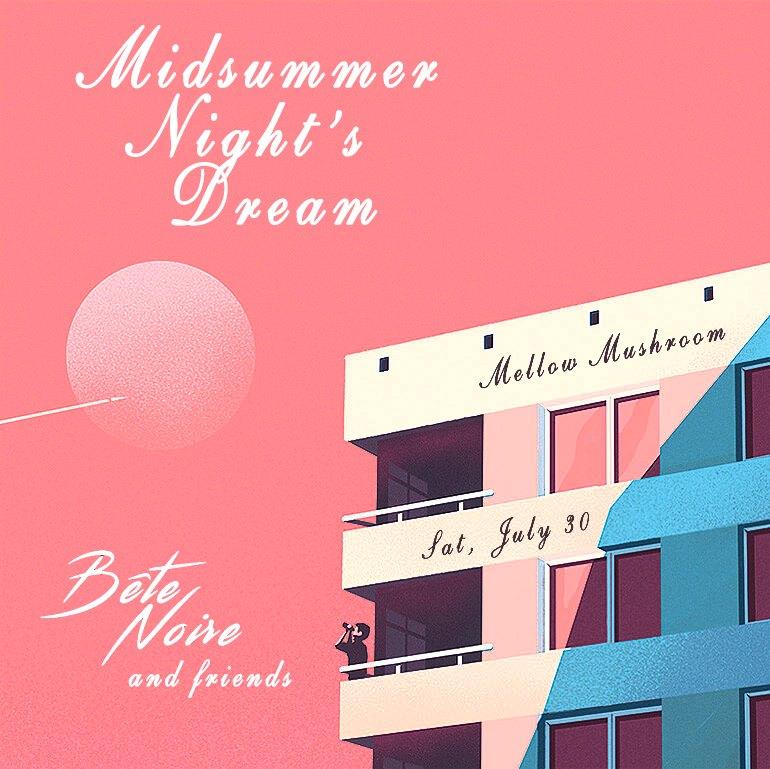 Midsummer Night's Dream with Bête Noire b2b Citizen Select at Mellow Mushroom