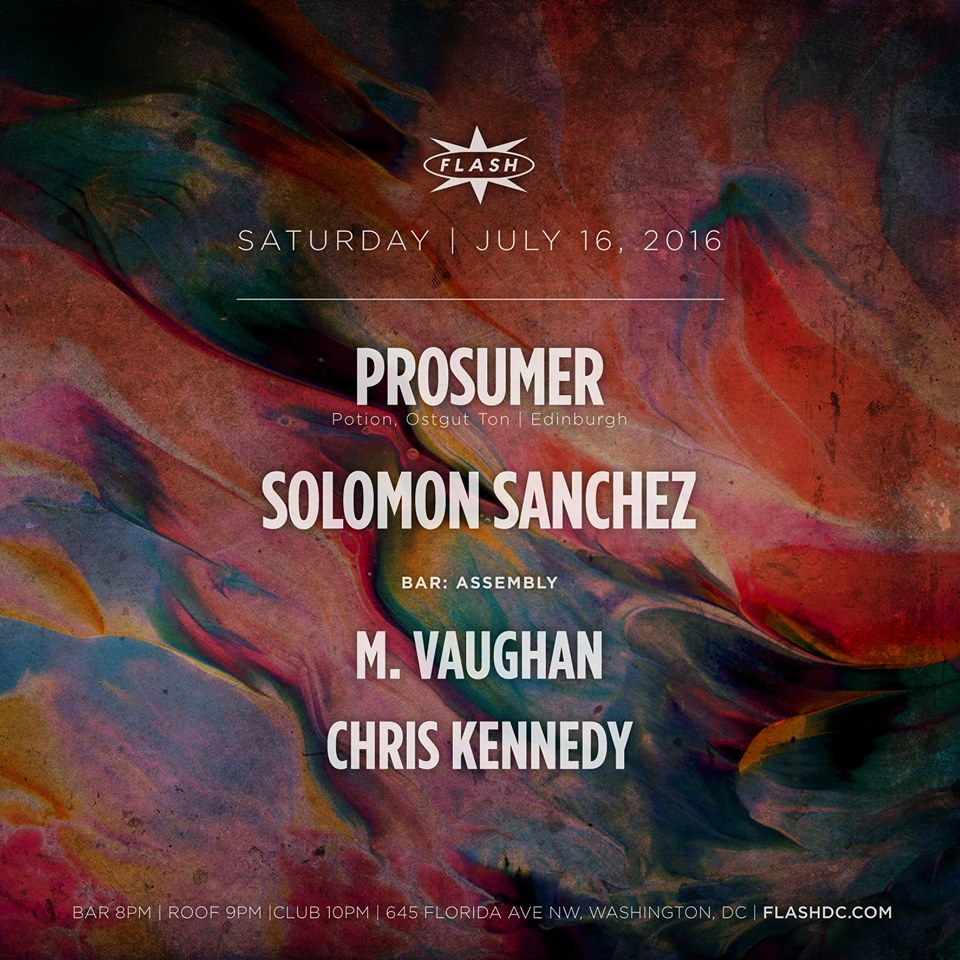 Prosumer, Solomon Sanchez at Flash, with Assembly featuring M. Vaughan and Chris Kennedy in the Flash Bar