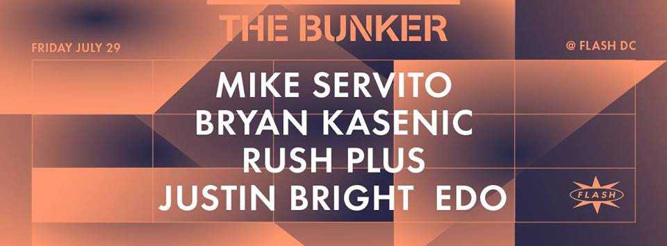 The Bunker with Mike Servito, Bryan Kasenic, Rush Plus at Flash, with Justin Bright and Edo in the Flash Bar