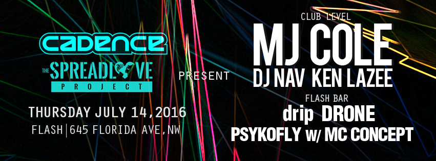 Cadence and Spreadrove Project presents MJ Cole with DJ Nav, Ken Lazee at Flash, with drip, Drone & Psykofly with MC Concept in the Flash Bar