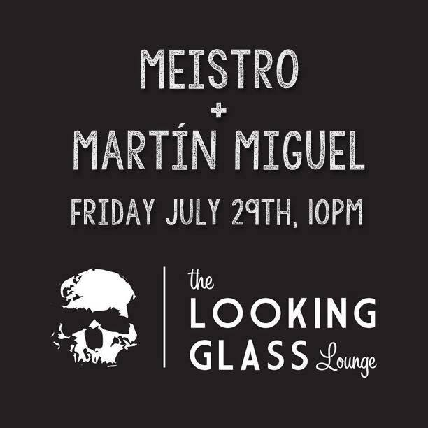 Meistro + Martín Miguel at Looking Glass Lounge, Petworth