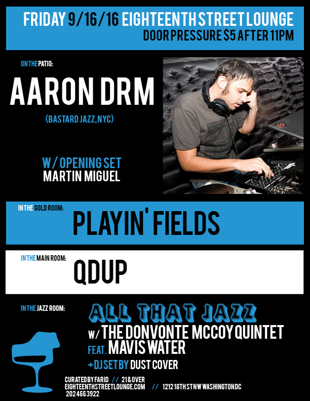 ESL Friday with Aaron DRM, Martín Miguel, Playin'Fields, Qdup & Dust Cover at Eighteenth Street Lounge