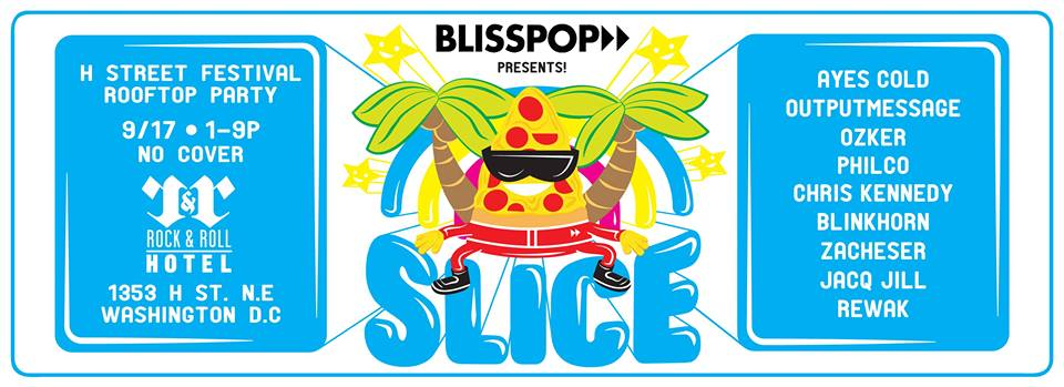 Blisspop Presents: SLICE at the Rock and Roll Hotel Rooftop